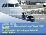 International Civil Aviation Organization Middle East Office Seminar On Aeronautical Spectrum Management  Cairo,  4 - 6