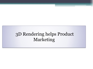3D Rendering helps Product Marketing