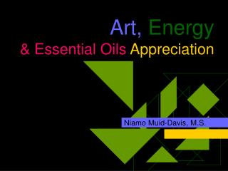 Art,  Energy & Essential Oils  Appreciation
