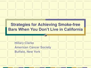 Strategies for Achieving Smoke-free Bars When You Don't Live in California