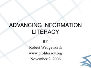 ADVANCING INFORMATION LITERACY