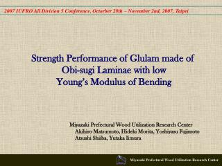 Strength Performance of Glulam made of  Obi-sugi Laminae with low  Young s Modulus of Bending