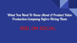 What You Need To Know About A Product Video Production Company Before Hiring Them