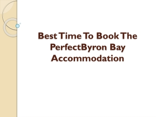 Best Time To Book The Perfect Byron Bay Accommodation