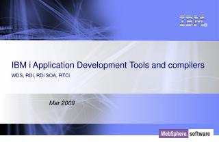 IBM i Application Development Tools and compilers WDS, RDi, RDi SOA, RTCi