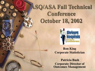 ASQ/ASA Fall Technical Conference October 18, 2002