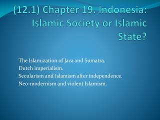 (12.1) Chapter 19. Indonesia : Islamic Society or Islamic State?