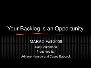 Your Backlog is an Opportunity