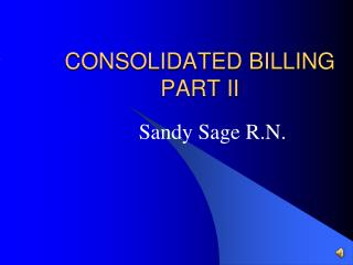 CONSOLIDATED BILLING PART II