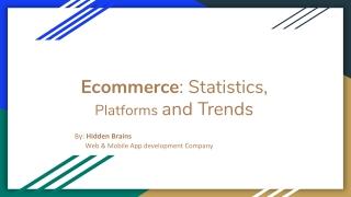 eCommerce: Statistics, Platforms and Trends