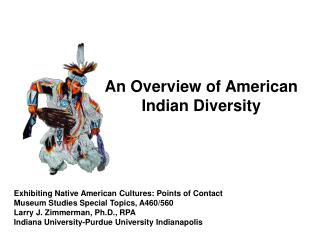 Exhibiting Native American Cultures: Points of Contact Museum Studies Special Topics, A460/560