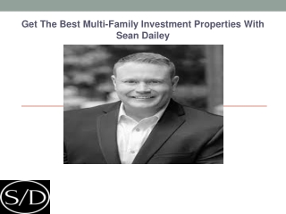 Get The Best Multi-Family Investment Properties With Sean Dailey