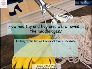 How healthy and hygienic were towns in the middle ages?