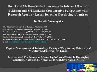 Dr. Sarath Dasanayaka PhD (Erasmus University of Rotterdam, Netherlands, 1996 Post Doctoral Technology Management, Shef