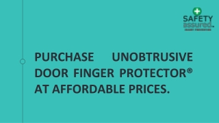 Purchase unobtrusive Door Finger Protector® at affordable prices.