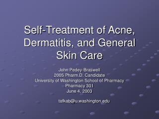 Self-Treatment of Acne, Dermatitis, and General Skin Care