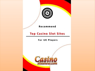 Recommend Top Casino Slot Sites For UK Players