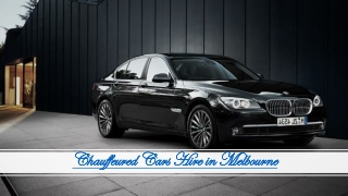 Chauffeured Cars Hire in Melbourne