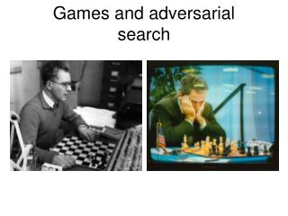 Games and adversarial  s earch