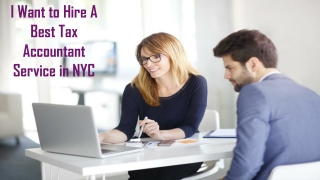 I Want to Hire A Best Tax Accountant Service in NYC