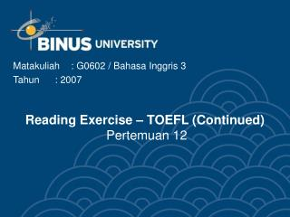 Reading Exercise   TOEFL Continued  Pertemuan 12
