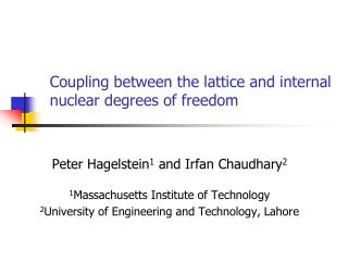 Coupling between the lattice and internal nuclear degrees of freedom