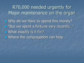 R70,000 needed urgently for Major maintenance on the organ