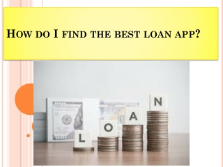 How do I find the best loan app?