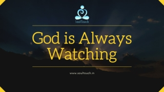 God is Always Watching - Heart touching story