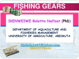 IKENWEIWE Bolatito Nafisat PhD  DEPARTMENT OF AQUACULTURE AND FISHERIES MANAGEMENT UNIVERSITY OF AGRICULTURE, ABEOKUTA