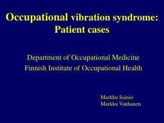 Occupational  vibration syndrome: Patient cases