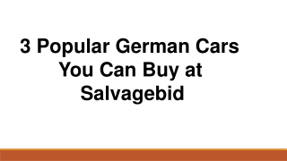 3 Popular German Cars You Can Buy at Salvagebid