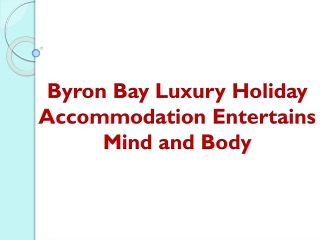 Byron Bay Luxury Holiday Accommodation Entertains Mind and Body