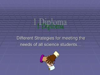 Different Strategies for meeting the needs of all science students…