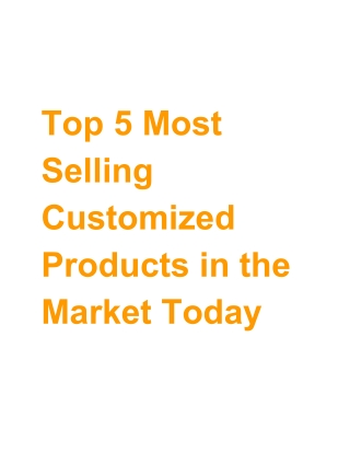 Top 5 Most Selling Customized Products in the Market Today