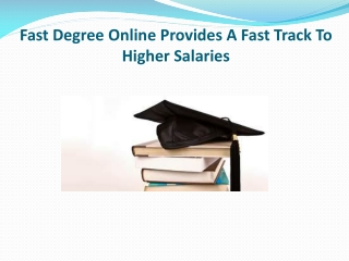 Fast Degree Online Provides A Fast Track To Higher Salaries