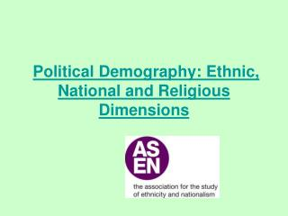 Political Demography: Ethnic, National and Religious Dimensions