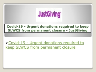 Covid-19 - Urgent donations required to keep SLWCS from permanent closure