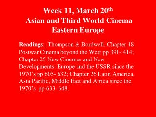 Week 11, March 20 th  Asian and Third World Cinema Eastern Europe
