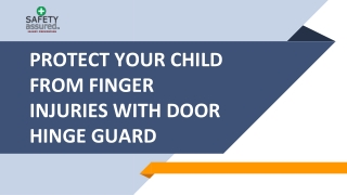 Protect your child from finger injuries with door hinge guard