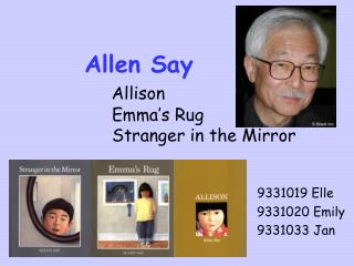 Allen Say Allison                      Emma's Rug                      Stranger in the Mirror