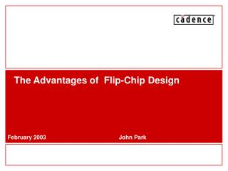 The Advantages of  Flip-Chip Design