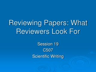 Reviewing Papers: What Reviewers Look For