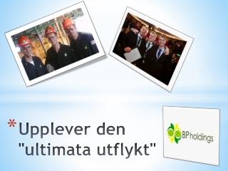 """Upplever den """"ultimata utflykt"""", bp holdings press releases"""