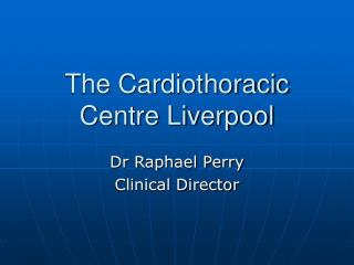 The Cardiothoracic Centre Liverpool