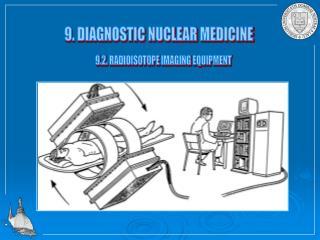 9. DIAGNOSTIC NUCLEAR MEDICINE