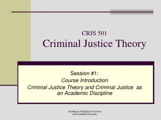 CRJS 501 Criminal Justice Theory
