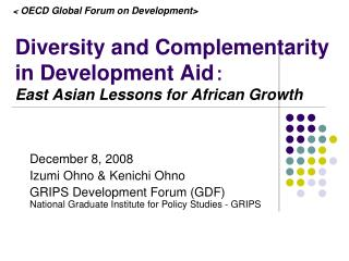 Diversity and Complementarity  in Development Aid: East Asian Lessons for African Growth