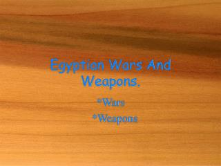 Egyptian Wars And Weapons.