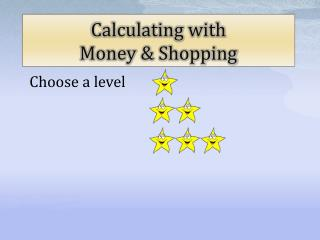 Calculating with Money & Shopping